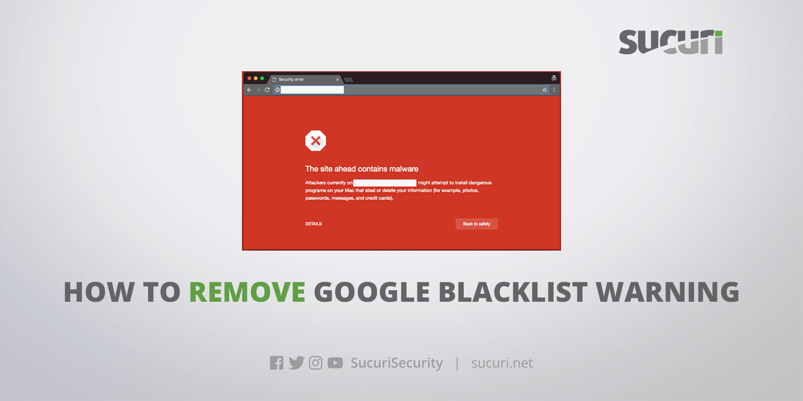 How to Remove Google Blacklist Warnings | Sucuri